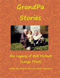 Grandpa Stories: The Legacy of Bob McNutt