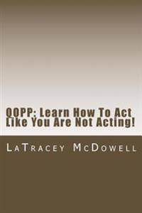 Qopp: Learn How to Act Like You Are Not Acting!: Qopp