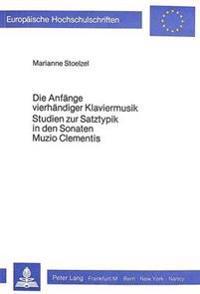 Die Anfaenge Vierhaendiger Klaviermusik. Studien Zur Satztypik in Den Sonaten Muzio Clementis