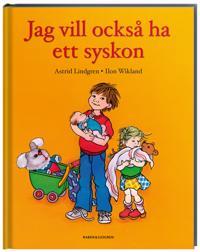 Jag vill också ha ett syskon - Astrid Lindgren - böcker (9789129637588)     Bokhandel