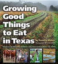 Growing Good Things to Eat in Texas