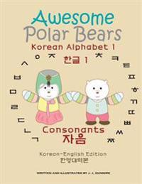 Awesome Polar Bears: Korean Alphabet (Hangeul) 1, Consonants [Korean-English Edition]