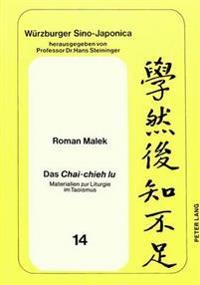 Das Chai-Chieh Lu: Materialien Zur Liturgie Im Taoismus
