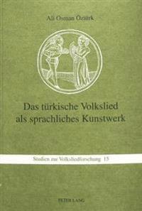 Das Tuerkische Volkslied ALS Sprachliches Kunstwerk