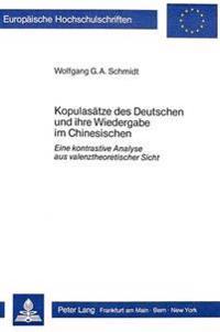Kopulasaetze Des Deutschen Und Ihre Wiedergabe Im Chinesischen: Eine Kontrastive Analyse Aus Valenztheoretischer Sicht