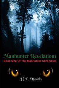 Manhunter Revelations: Book One of the Manhunter Chronicles