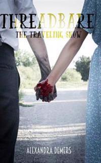 Threadbare: The Traveling Show