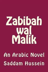 Zabibah Wal Malik: An Arabic Novel
