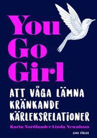 You go girl : att våga lämna kränkande relationer
