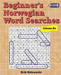Beginner's Norwegian Word Searches - Volume 6