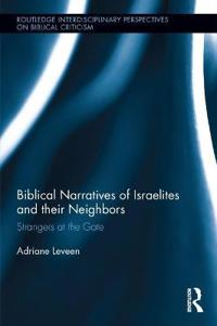 Biblical narratives of israelites and their neighbors - strangers at the ga