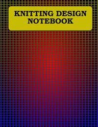 Knitting Design Notebook: 0.25 X 0.2 Rectangles, 120 Pages
