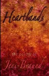 Heartlands: The Poetry of Jeni Braund