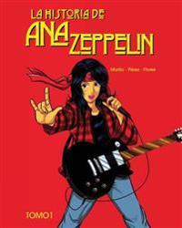 La Historia de Ana Zeppelin: Tomo 1