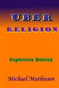 Uber Religion: Expletives Deleted