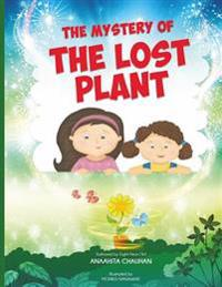 The Mystery of the Lost Plant: By an Eight Years Old Author