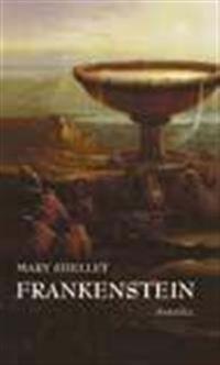 Frankenstein : eller den moderne prometeus