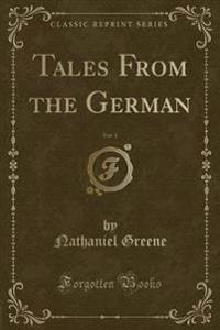 Tales from the German, Vol. 1 (Classic Reprint)