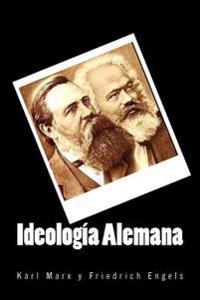 Ideologia Alemana (Spanish Edition)
