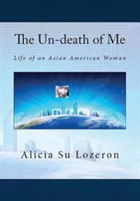 The Un-Death of Me: Life of an Asian American Woman