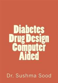 Diabetes Drug Design: Computer Aided