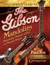 Complete Guide to the Gibson Mandolins