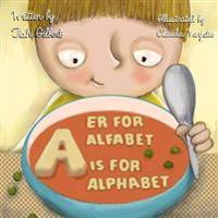 A er for alfabet/ A is for alphabet - Tish Gilbert | Ridgeroadrun.org