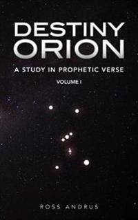 Destiny Orion: A Study in Prophetic Verse