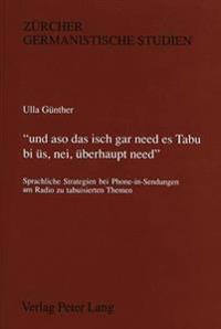 -Und Aso Das Isch Gar Need Es Tabu Bi Ues, Nei, Ueberhaupt Need.-: Sprachliche Strategien Bei Phone-In-Sendungen Am Radio Zu Tabuisierten Themen