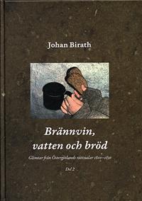 Brännvin, vatten och bröd : glimtar från Östergötlands rättssalar 1800-1850. Del 2