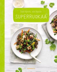 Superruokaa - Syö hyvin, voi hyvin