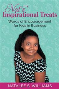 Nat's Inspirational Treats: Words of Encouragement for Kids in Business
