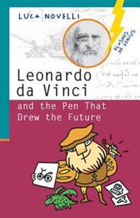 Leonardo Da Vinci and the Pen That Drew the Future