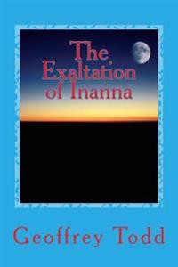 The Exaltation of Inanna: A Play in One Act