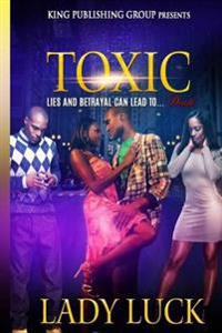 Toxic: Lies and Betrayal Can Lead To...Death