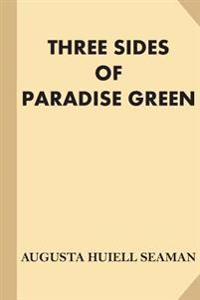 Three Sides of Paradise Green [Illustrated]