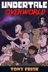 Undertale: Overworld: (An Unofficial Undertale Book)