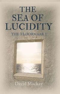 The Sea of Lucidity: The Eldormaar Book 1