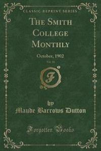The Smith College Monthly, Vol. 10