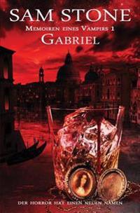 Gabriel: Memoiren Eines Vampirs