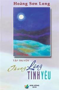 Thung Lung Tinh Yeu (Tap Truyen Ngan)