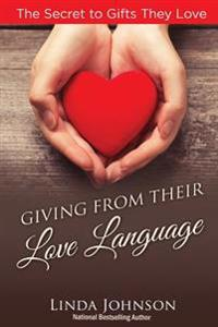 Giving from Their Love Language: The Secrets to Gifts They Love