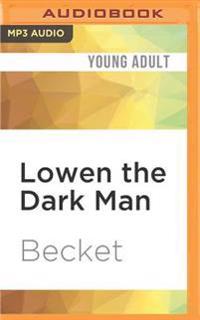 Lowen the Dark Man
