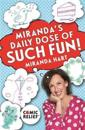 Miranda's Daily Dose of Such Fun!