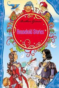 Household Stories by the Brothers Grimm