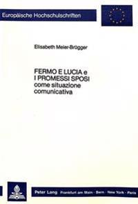 Fermo E Lucia E I Promessi Sposi Come Situazione Comunicativa