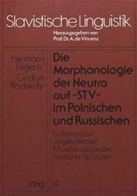 Die Morphonologie Der Neutra Auf -Stv- Im Polnischen Und Russischen: Ein Beitrag Zur Vergleichenden Morphonologie Der Slavischen Sprachen