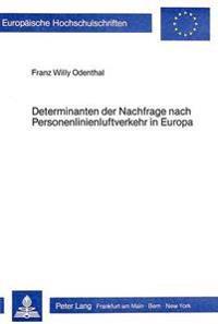 Determinanten Der Nachfrage Nach Personenlinienluftverkehr in Europa: Erfassung, Schaetzung Und Prognose