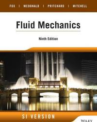 Fluid Mechanics, 9th Edition SI Version