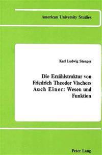 Die Erzahlstruktur Von Friedrich Theodor Vischers Auch Einer
